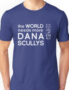 The World Needs More Dana Scullys Unisex T-Shirt
