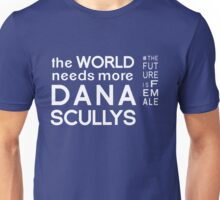 The World Needs More Dana Scullys Unisex T-Shirt