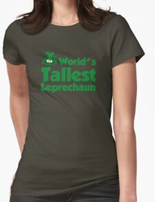 World's Tallest Leprechaun Womens Fitted T-Shirt