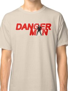 Danger Man AKA Man of Danger Classic T-Shirt