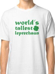 World's Tallest Leprechaun Classic T-Shirt