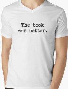 The Book Was Better. Mens V-Neck T-Shirt
