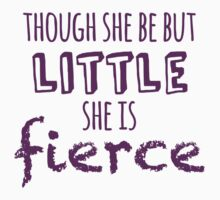 And though she be but little, she is fierce Kids Clothes