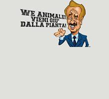 We Animale! Vieni giù dalla pianta! (scritta nera)  Unisex T-Shirt