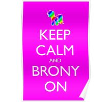 Keep Calm and Brony On - Pink / Dark Red Poster