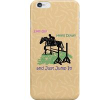 Eyes Up! Heels Down! & Just Jump It! iPhone Case/Skin