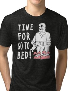 Time For Go To Bed Tri-blend T-Shirt
