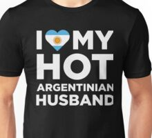 I Love My Hot Argentinian Husband Unisex T-Shirt