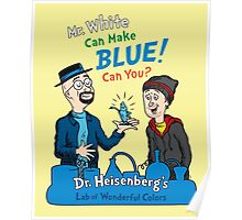 Mr. White Can Make Blue! Poster