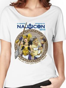 Nauticon 2014 - Did we make you HORNY, baby?!? [with DATE & LOCATION] Women's Relaxed Fit T-Shirt