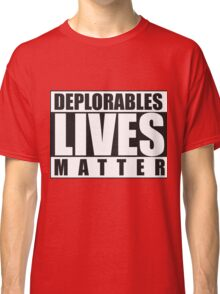 deplorable Classic T-Shirt