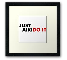 Aikido It Framed Print