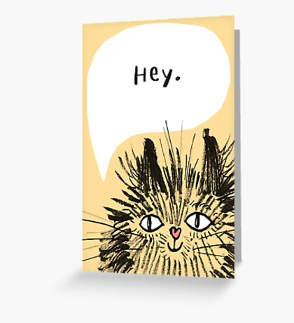 Hey Cat.  Greeting Card
