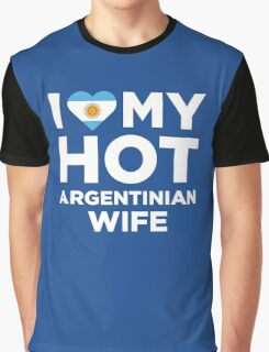 I Love My Hot Argentinian Wife Graphic T-Shirt