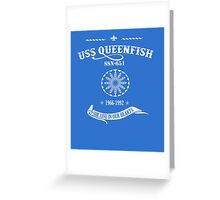 USS QUEEN FISH SHE LIVE IN OUR HEARTS Greeting Card