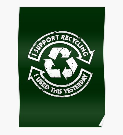 I support recycling Poster