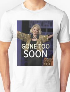 Joan Rivers Gone Too Soon Unisex T-Shirt