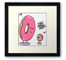 You Complete Me Donuts Framed Print