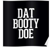 Dat Booty Doe Poster