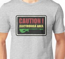 Caution Electronica Area Sign Unisex T-Shirt