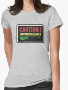 Caution Electronica Area Sign Womens Fitted T-Shirt