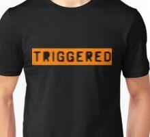 Triggered Mk 2 Unisex T-Shirt