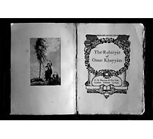 The Rubaiyat of Omar Khayyam  Photographic Print