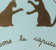 Dansons La Capucine... Sticker