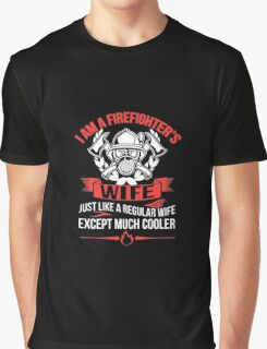 I AM A FIREFIGHTER'S WIFE T-SHIRT Graphic T-Shirt