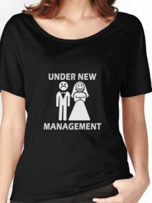 Under New Management Funny Bachelor Party Gift For Married Couples Women's Relaxed Fit T-Shirt