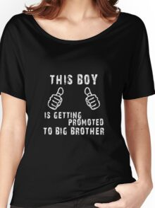 This Boy Is Getting Promoting to Big Brother New Baby Coming Women's Relaxed Fit T-Shirt