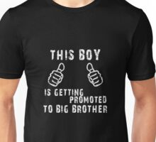 This Boy Is Getting Promoting to Big Brother New Baby Coming Unisex T-Shirt