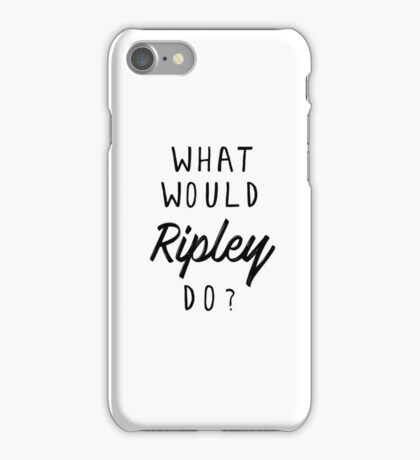 What would Ripley do? iPhone Case/Skin