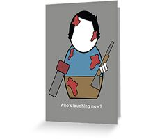 Evil Dead (with quote) Greeting Card