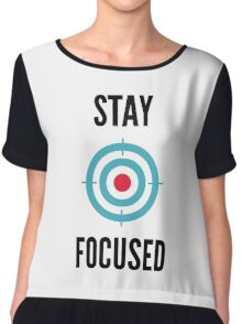Stay Focused - Cool Men Women Motivation Graphic Shirt  Chiffon Top