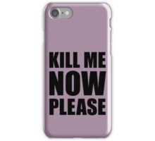 Kill Me Now Please (Dusty Rose) iPhone Case/Skin