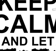 Keep Calm And Let Justin Handle It Sticker