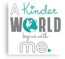 A Kinder World - Teal Canvas Print