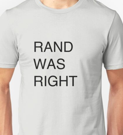 RAND WAS RIGHT Unisex T-Shirt