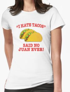 I Hate Tacos Womens Fitted T-Shirt