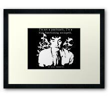 High-functioning Scociopath Framed Print