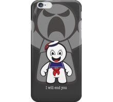 I will end you iPhone Case/Skin