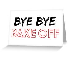 Bye Bye Bake Off Greeting Card