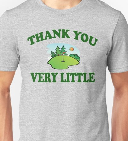 Caddyshack - Thank You Very Little Unisex T-Shirt