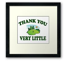 Caddyshack - Thank You Very Little Framed Print