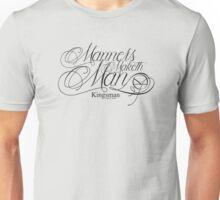 Manners Maketh Man - Kingsman Unisex T-Shirt
