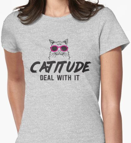 Catitude. Deal with it Womens Fitted T-Shirt
