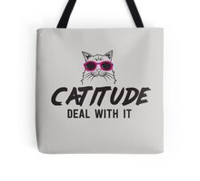 Catitude. Deal with it Tote Bag