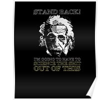 Gonna Have to Science Shit Out Of This TShirt Einstein Funny Poster