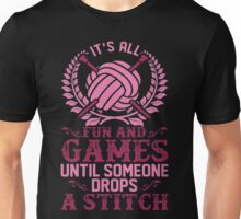 Its All Fun And Games Until Someone Drops Stitch Unisex T-Shirt
